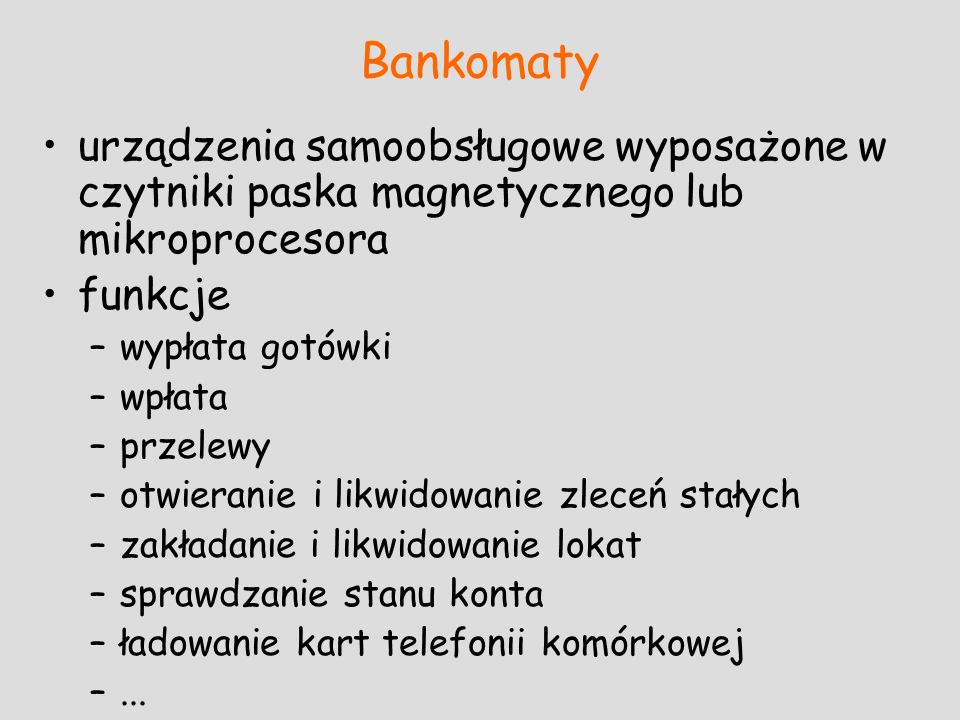 Bankomatyurządzenia samoobsługowe wyposażone w czytniki paska magnetycznego lub mikroprocesora. funkcje.
