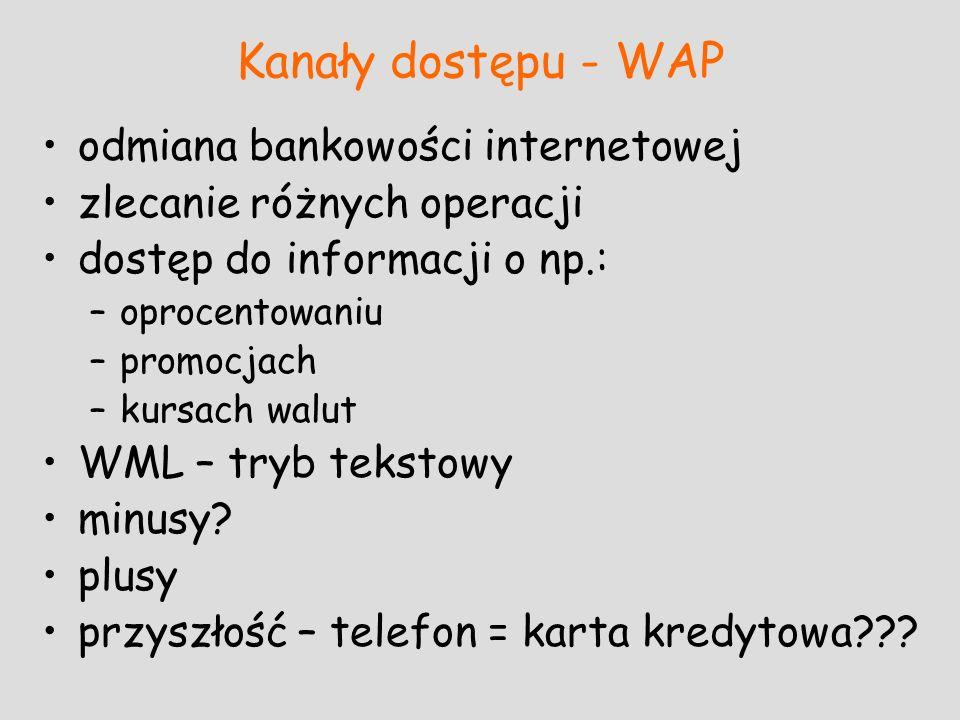 Kanały dostępu - WAP odmiana bankowości internetowej