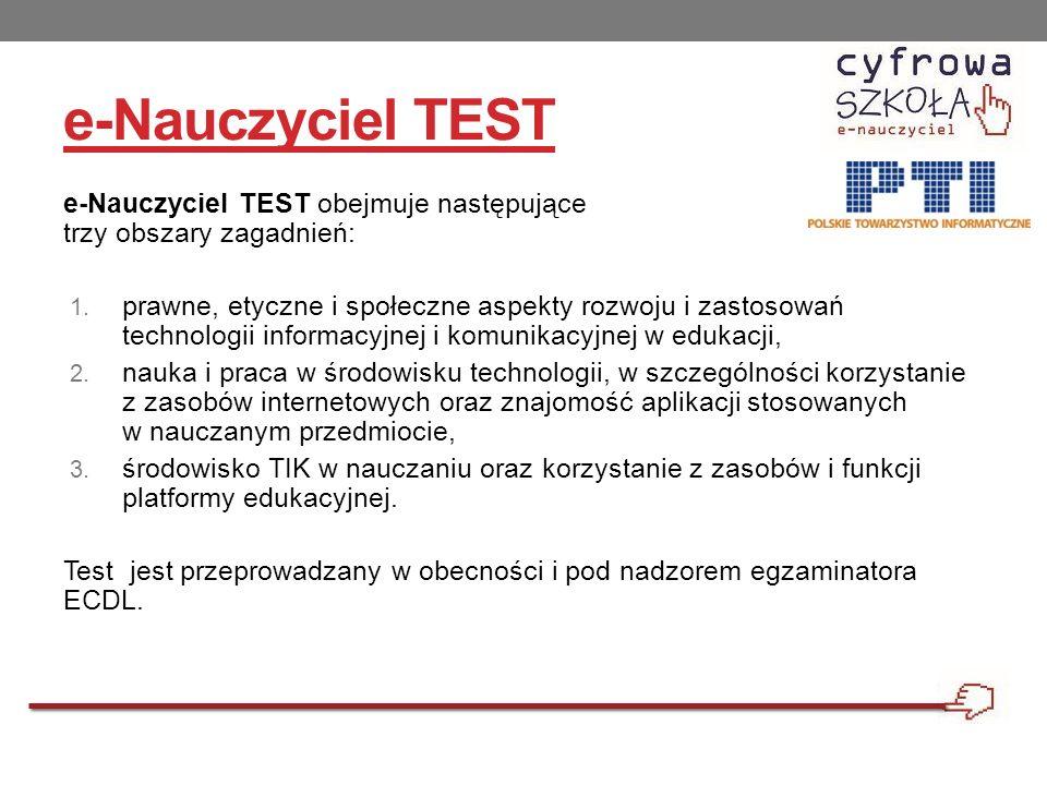 e-Nauczyciel TEST e-Nauczyciel TEST obejmuje następujące trzy obszary zagadnień: