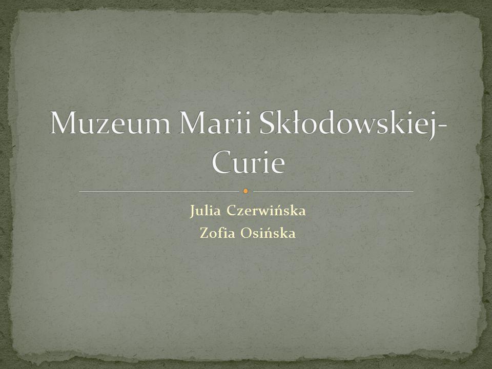 Muzeum Marii Skłodowskiej-Curie