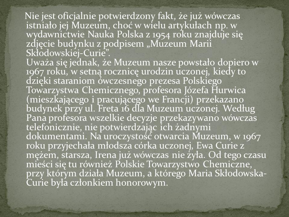 Nie jest oficjalnie potwierdzony fakt, że już wówczas istniało jej Muzeum, choć w wielu artykułach np.