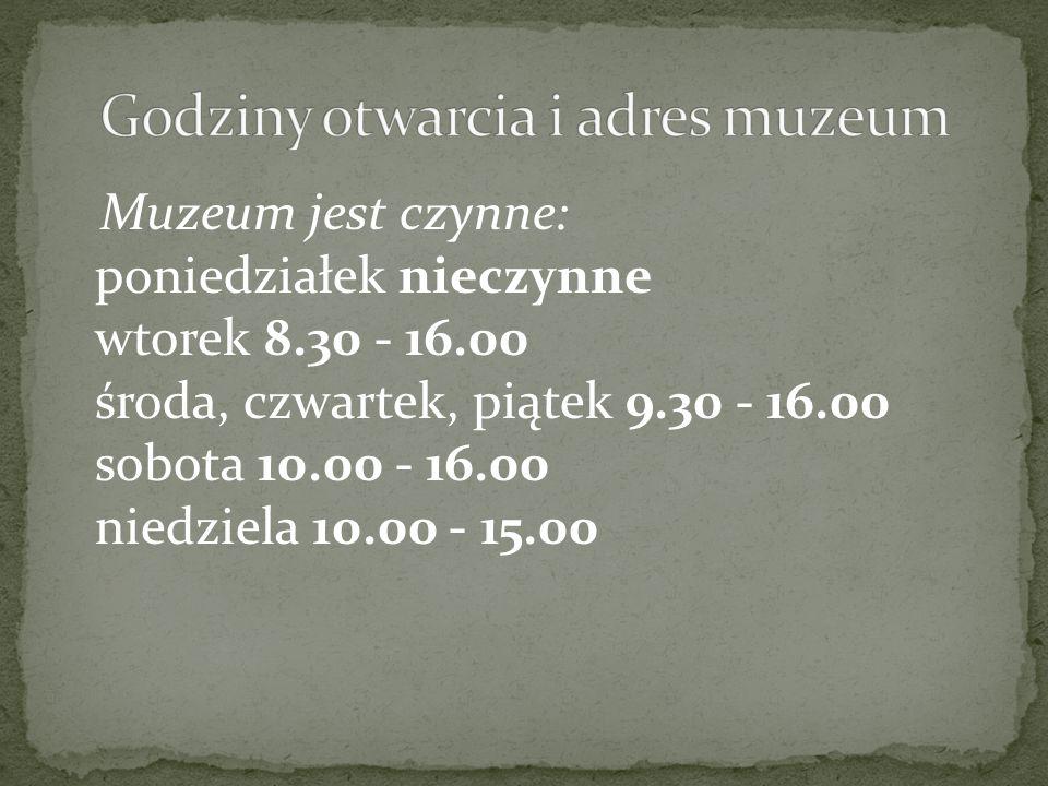 Godziny otwarcia i adres muzeum
