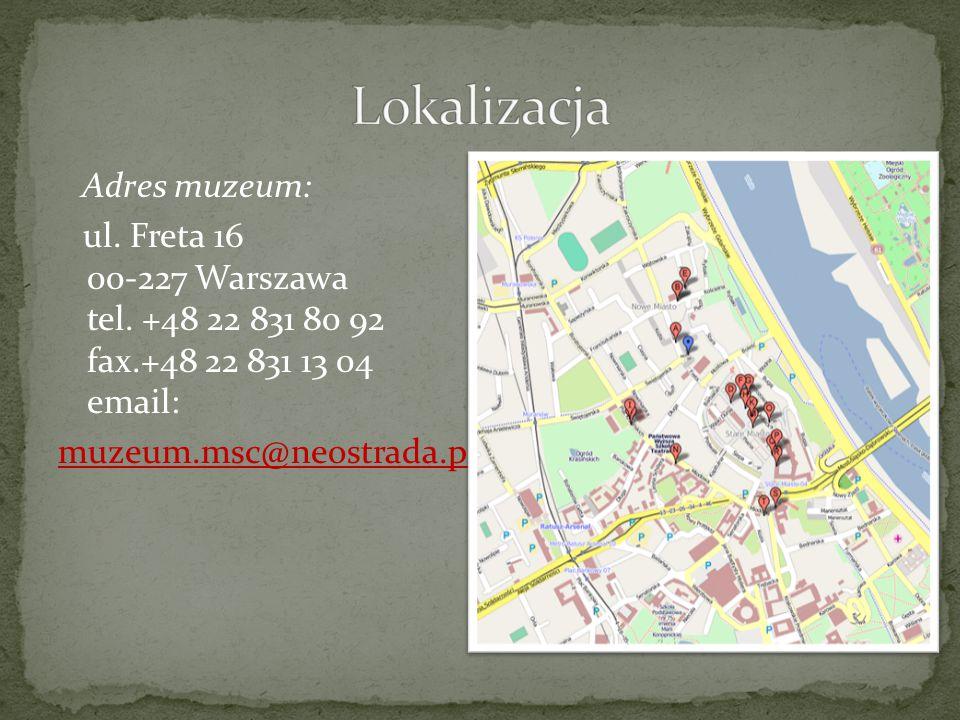 Lokalizacja Adres muzeum: