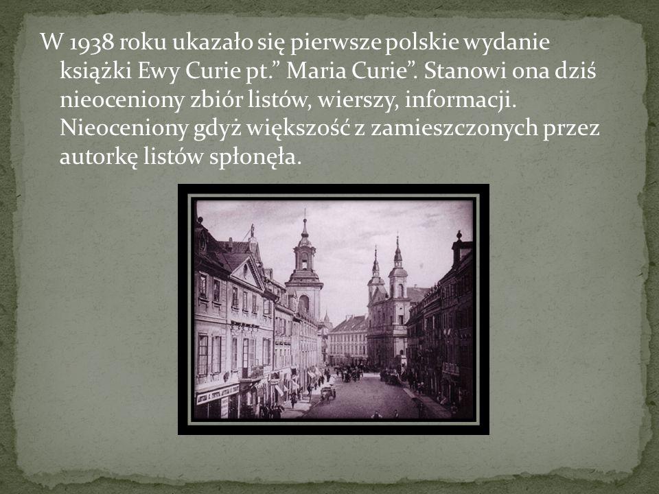 W 1938 roku ukazało się pierwsze polskie wydanie książki Ewy Curie pt