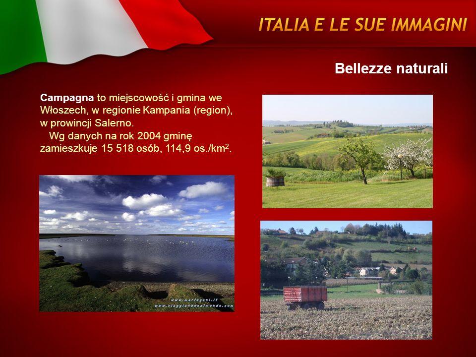 Bellezze naturaliCampagna to miejscowość i gmina we Włoszech, w regionie Kampania (region), w prowincji Salerno.