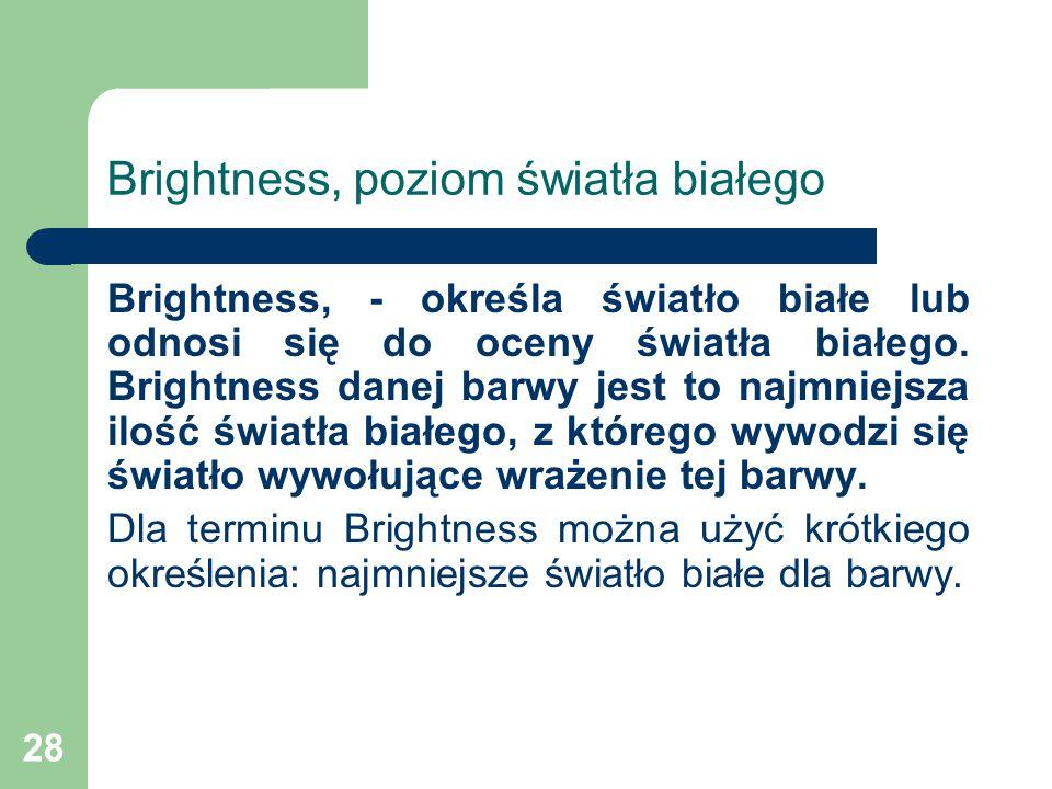 Brightness, poziom światła białego