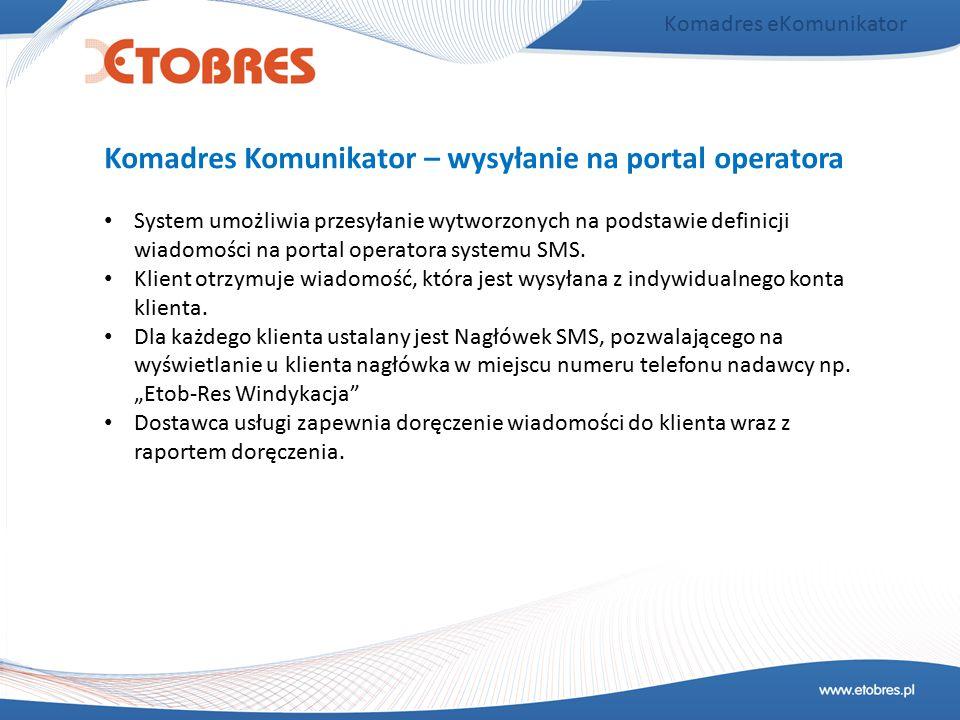 Komadres Komunikator – wysyłanie na portal operatora