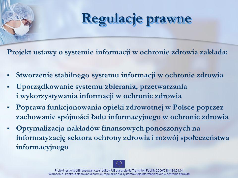 Regulacje prawne Projekt ustawy o systemie informacji w ochronie zdrowia zakłada: Stworzenie stabilnego systemu informacji w ochronie zdrowia.