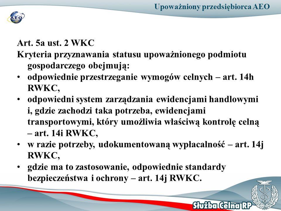 odpowiednie przestrzeganie wymogów celnych – art. 14h RWKC,