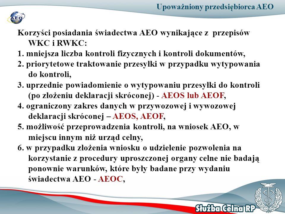 Korzyści posiadania świadectwa AEO wynikające z przepisów WKC i RWKC: