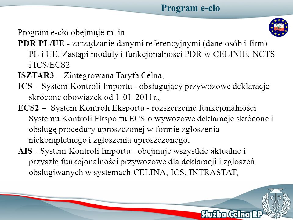 Program e-cło Program e-cło obejmuje m. in.