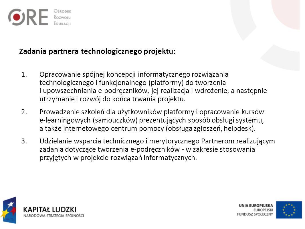 Zadania partnera technologicznego projektu: