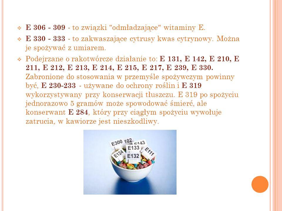 E 306 - 309 - to związki odmładzające witaminy E.