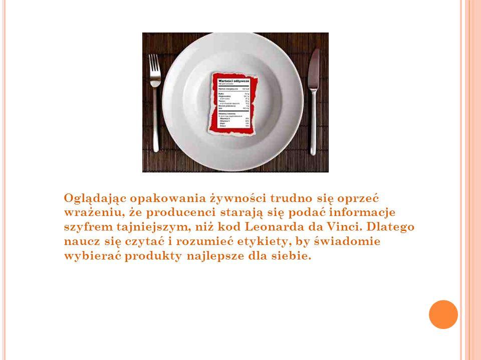 Oglądając opakowania żywności trudno się oprzeć wrażeniu, że producenci starają się podać informacje szyfrem tajniejszym, niż kod Leonarda da Vinci.