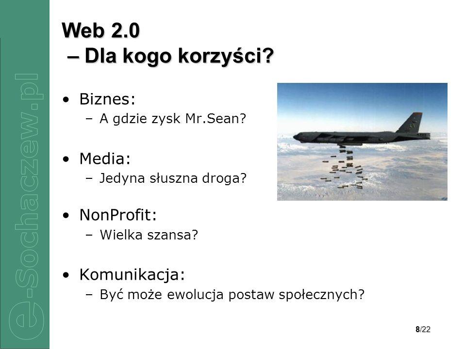 Web 2.0 – Dla kogo korzyści Biznes: Media: NonProfit: Komunikacja: