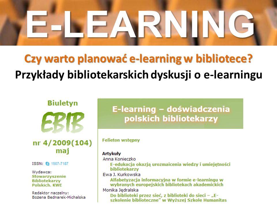 E-LEARNING Czy warto planować e-learning w bibliotece.