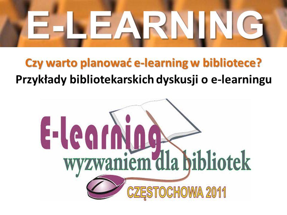 E-LEARNINGCzy warto planować e-learning w bibliotece.