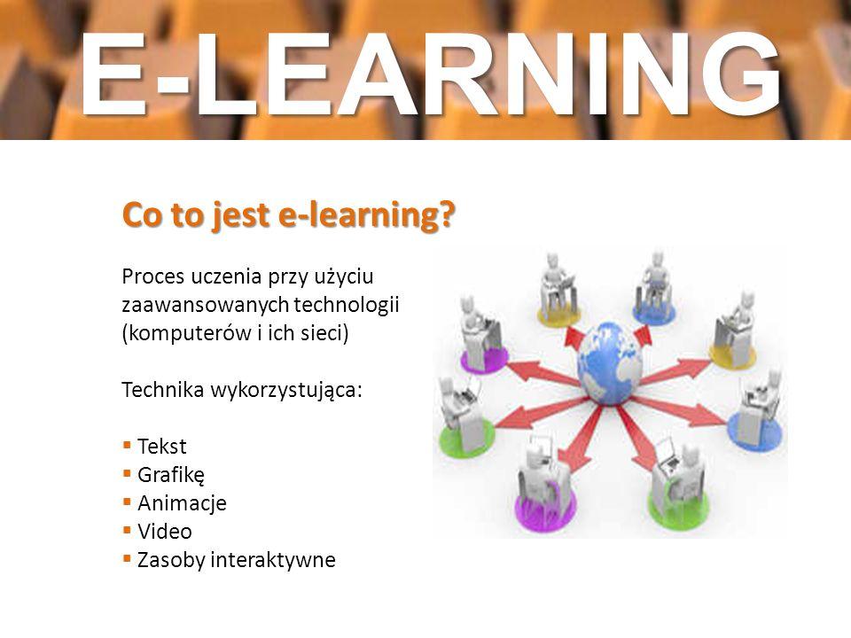E-LEARNING D Co to jest e-learning Proces uczenia przy użyciu