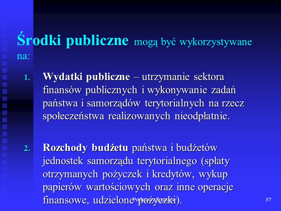 Środki publiczne mogą być wykorzystywane na:
