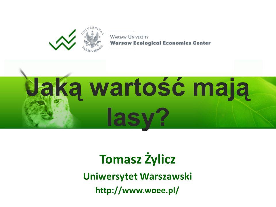 Tomasz Żylicz Uniwersytet Warszawski http://www.woee.pl/