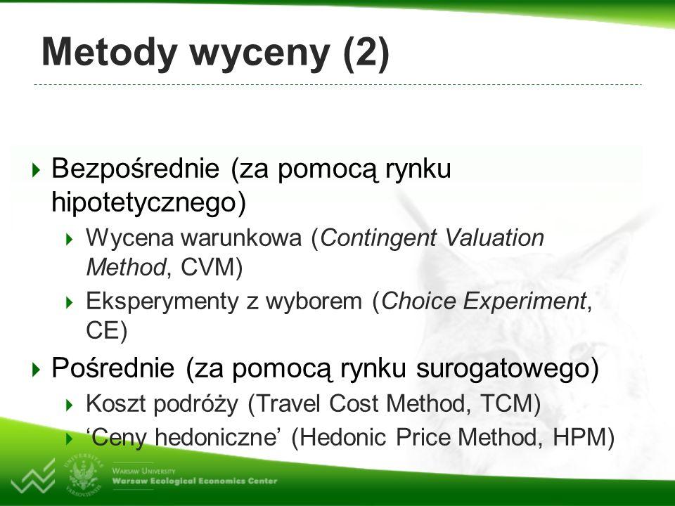Metody wyceny (2) Bezpośrednie (za pomocą rynku hipotetycznego)