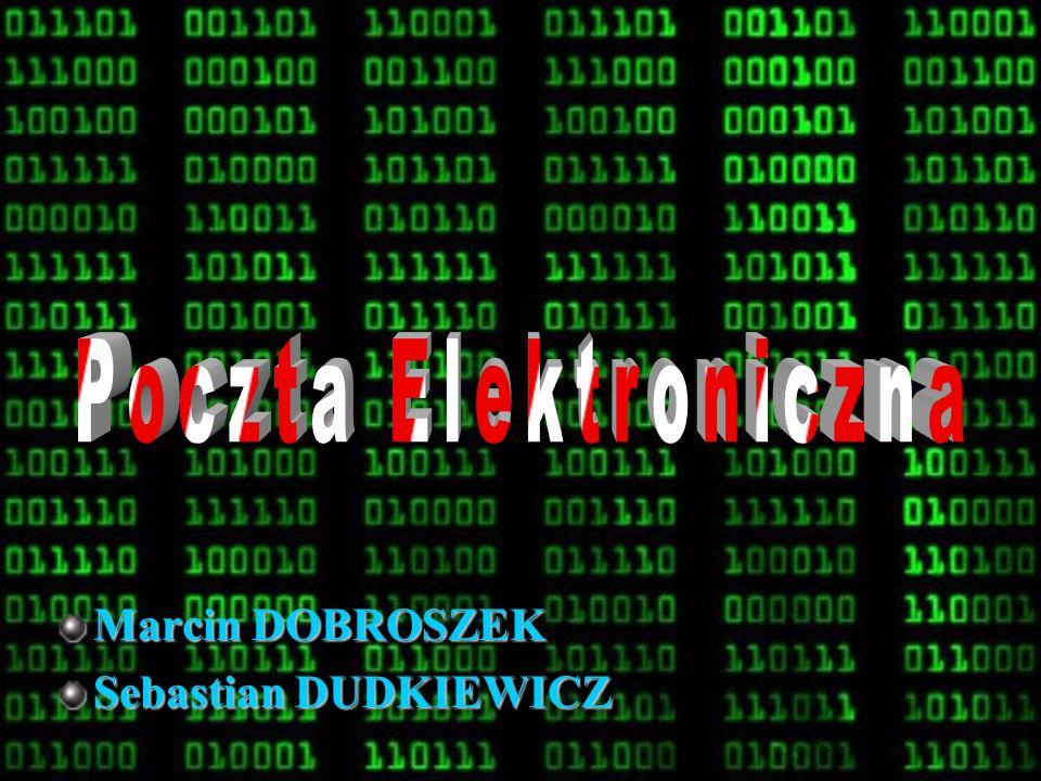 Poczta Elektroniczna Marcin DOBROSZEK Sebastian DUDKIEWICZ