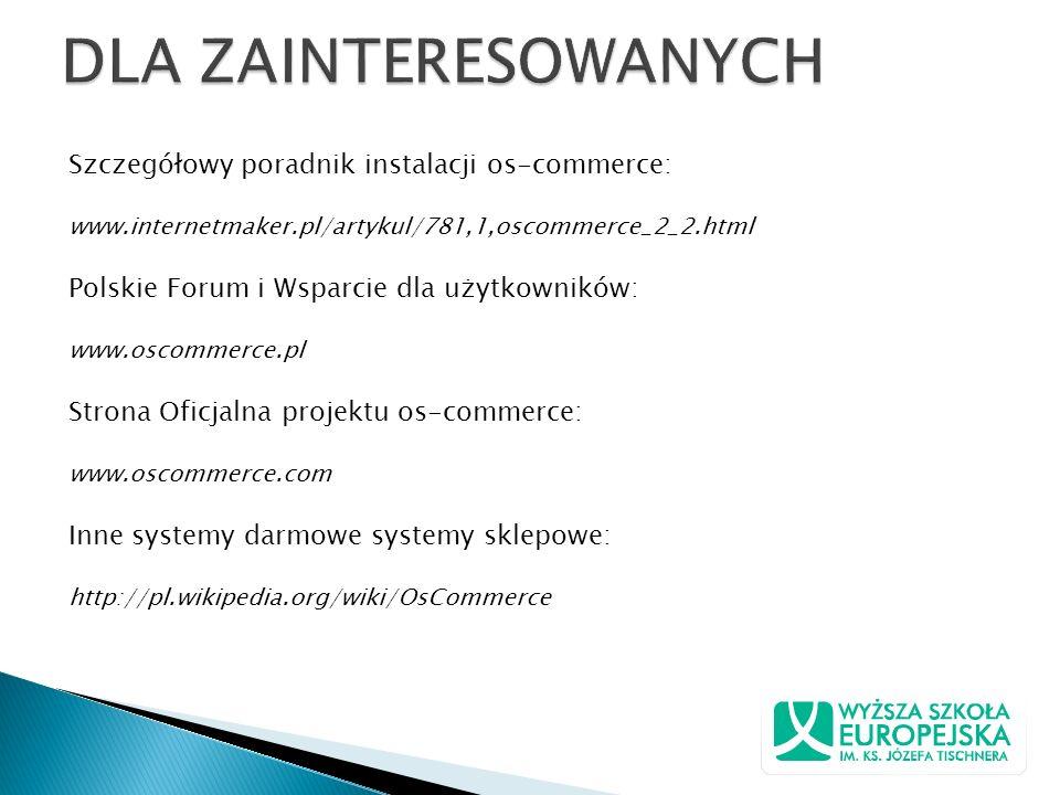 DLA ZAINTERESOWANYCH Szczegółowy poradnik instalacji os-commerce: