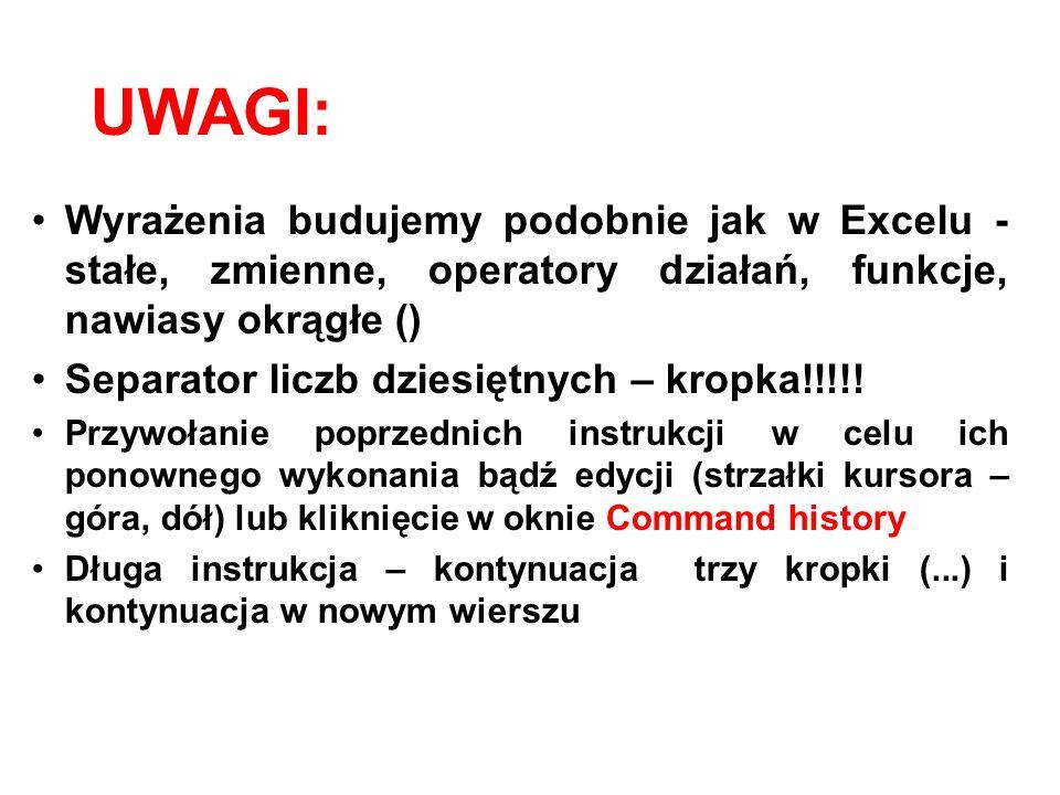 UWAGI: Wyrażenia budujemy podobnie jak w Excelu -stałe, zmienne, operatory działań, funkcje, nawiasy okrągłe ()