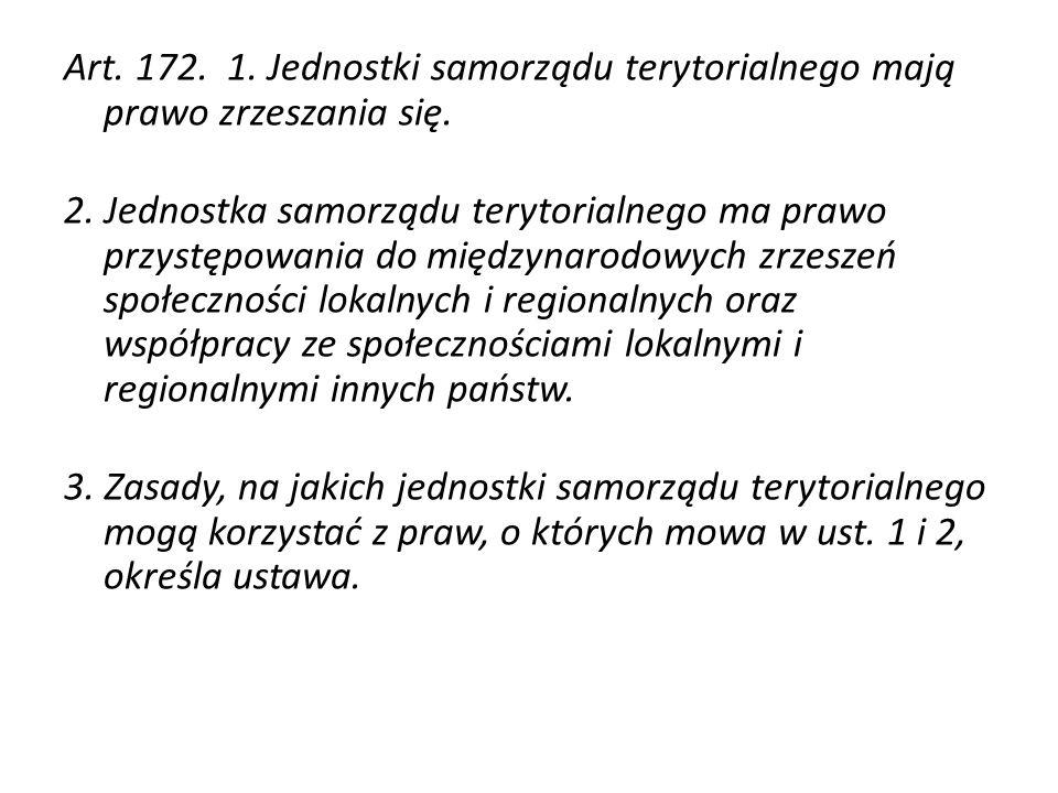 Art. 172. 1. Jednostki samorządu terytorialnego mają prawo zrzeszania się.