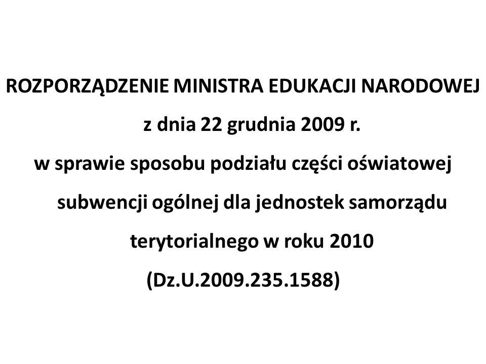 ROZPORZĄDZENIE MINISTRA EDUKACJI NARODOWEJ z dnia 22 grudnia 2009 r