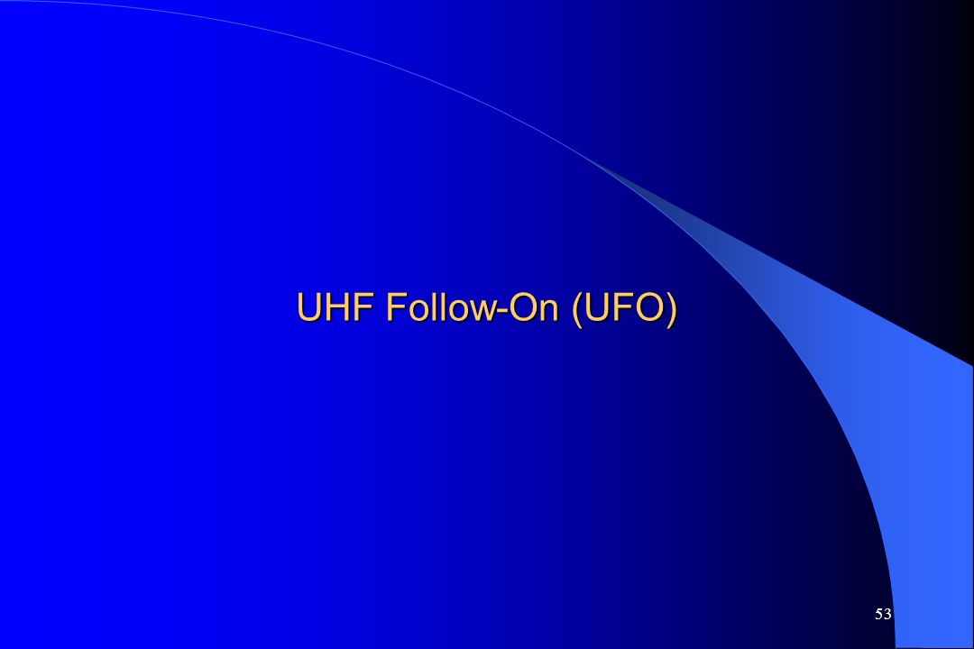 UHF Follow-On (UFO)