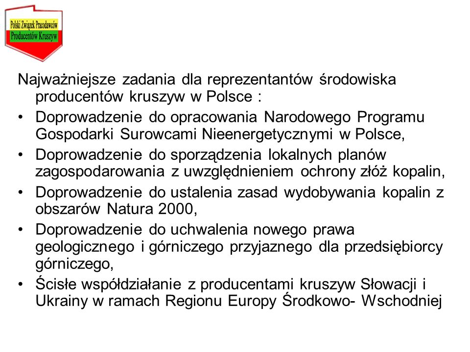 Najważniejsze zadania dla reprezentantów środowiska producentów kruszyw w Polsce :