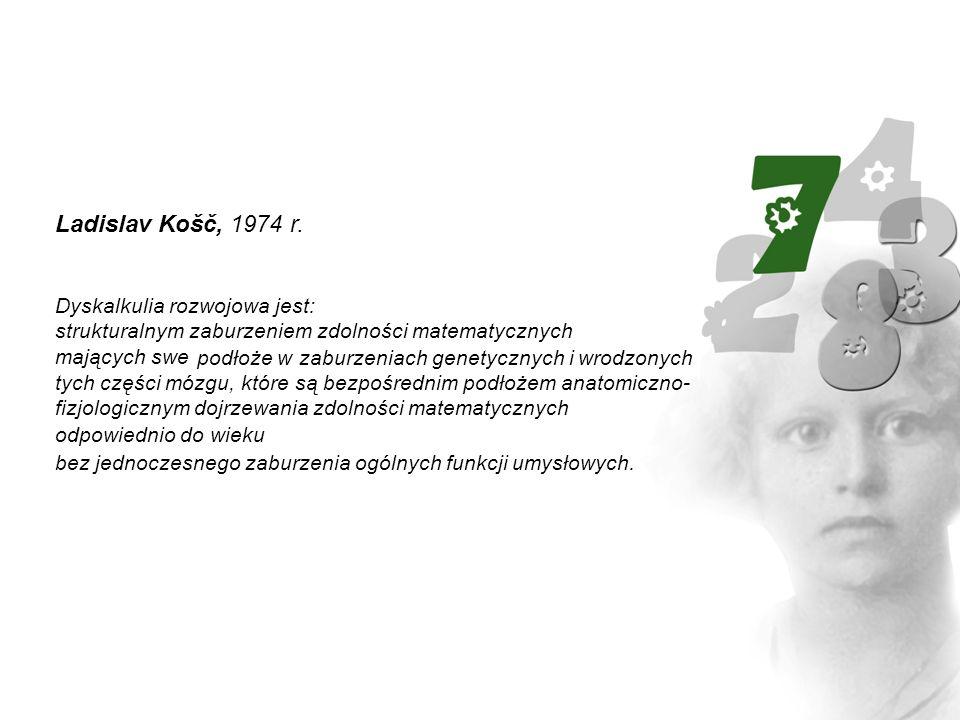Ladislav Košč, 1974 r. Dyskalkulia rozwojowa jest: