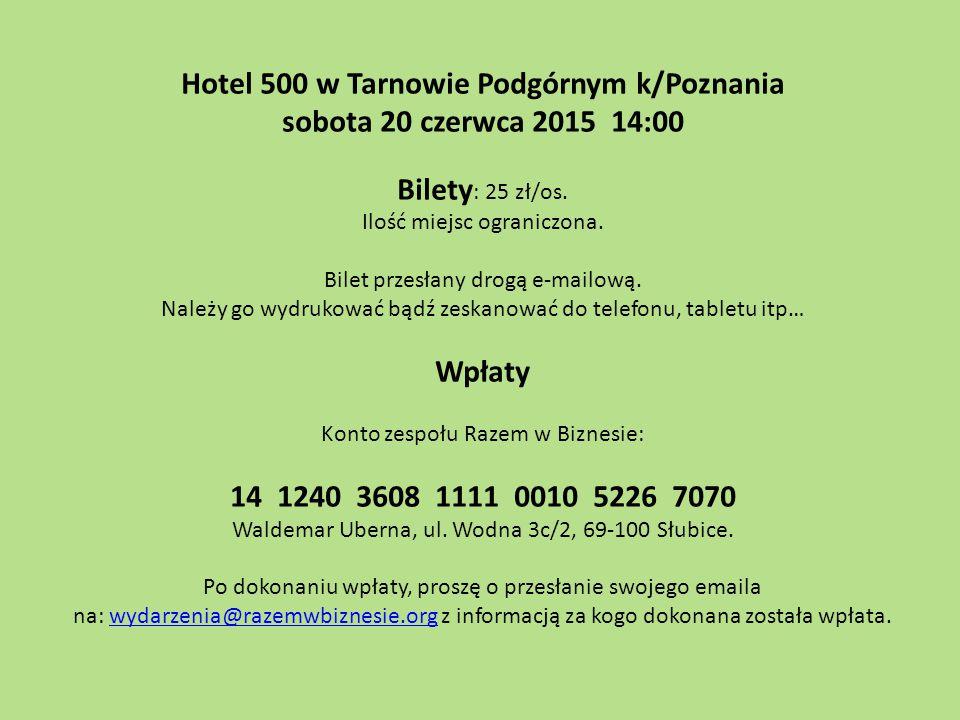 Hotel 500 w Tarnowie Podgórnym k/Poznania sobota 20 czerwca 2015 14:00