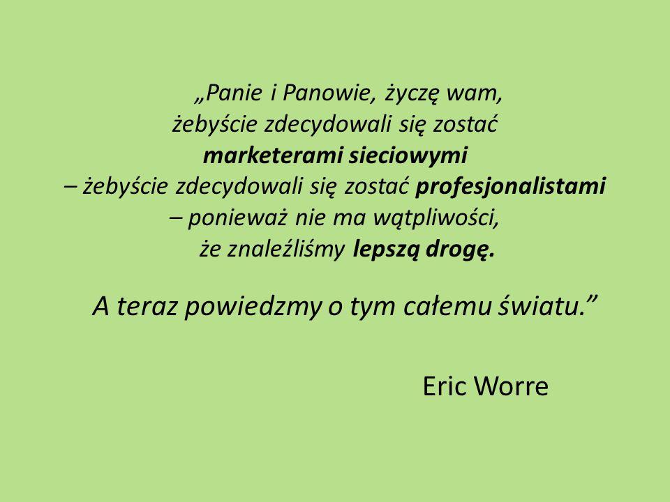 Eric Worre A teraz powiedzmy o tym całemu światu.