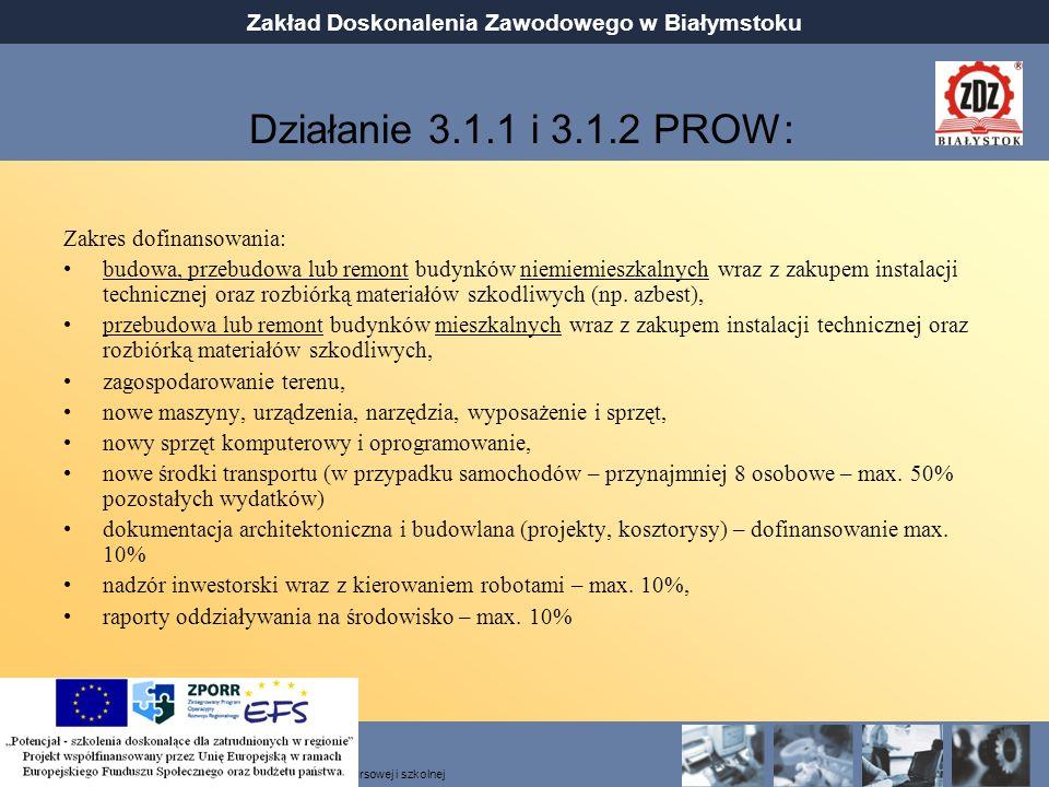Działanie 3.1.1 i 3.1.2 PROW: Zakres dofinansowania: