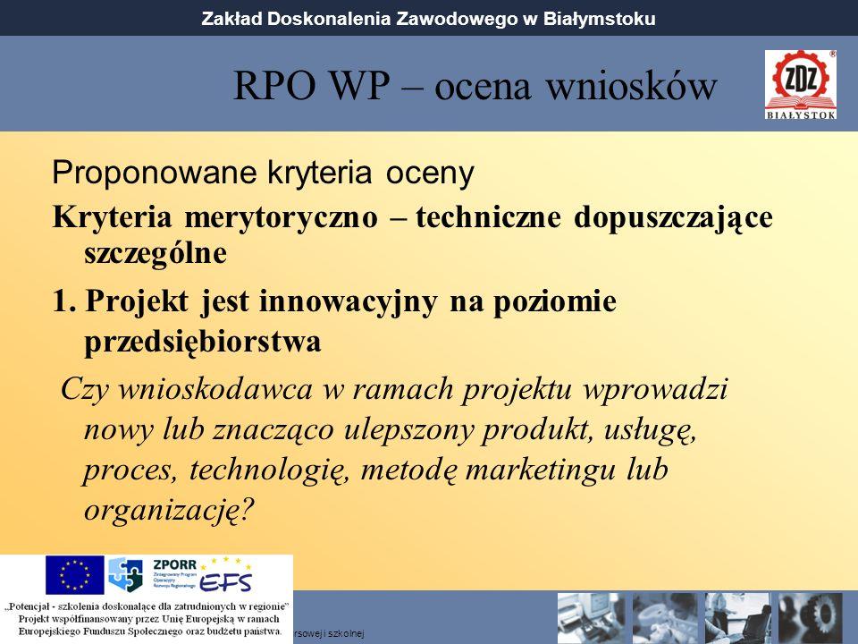 RPO WP – ocena wniosków Proponowane kryteria oceny