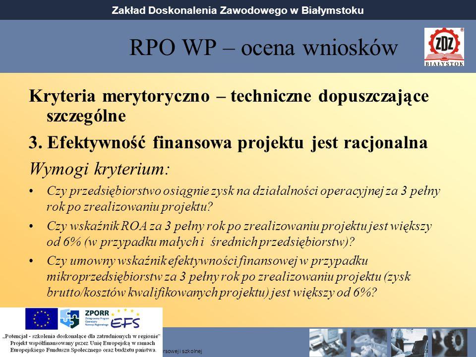 RPO WP – ocena wniosków Kryteria merytoryczno – techniczne dopuszczające szczególne. 3. Efektywność finansowa projektu jest racjonalna.