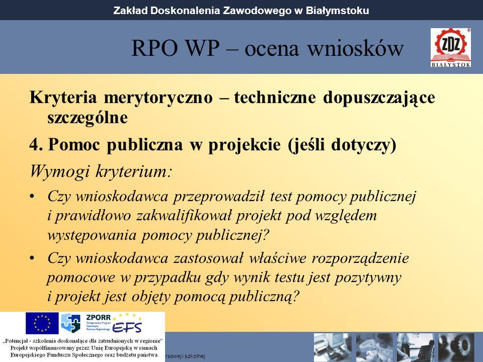 RPO WP – ocena wniosków Kryteria merytoryczno – techniczne dopuszczające szczególne. 4. Pomoc publiczna w projekcie (jeśli dotyczy)