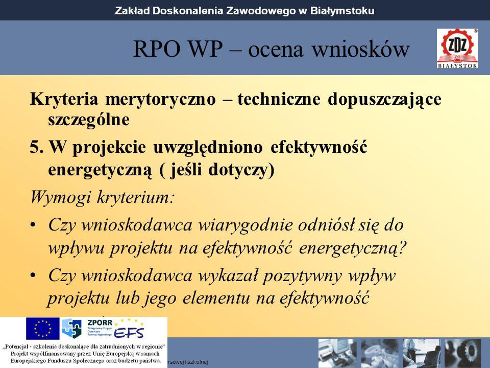 RPO WP – ocena wniosków Kryteria merytoryczno – techniczne dopuszczające szczególne.