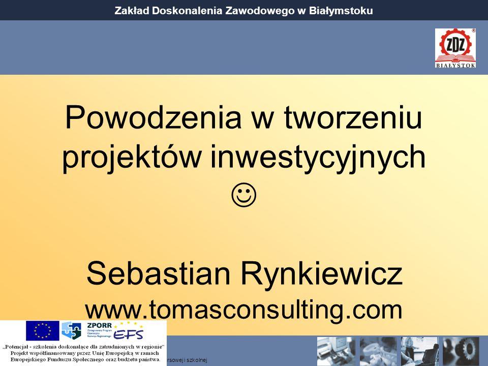 Powodzenia w tworzeniu projektów inwestycyjnych  Sebastian Rynkiewicz www.tomasconsulting.com