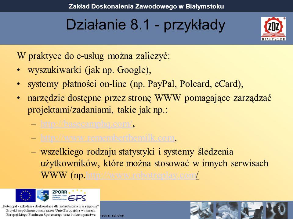 Działanie 8.1 - przykłady W praktyce do e-usług można zaliczyć: