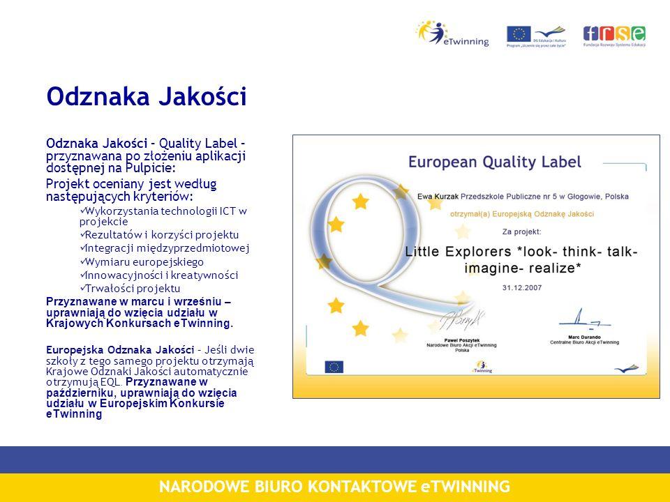 Odznaka Jakości Odznaka Jakości – Quality Label – przyznawana po złożeniu aplikacji dostępnej na Pulpicie: