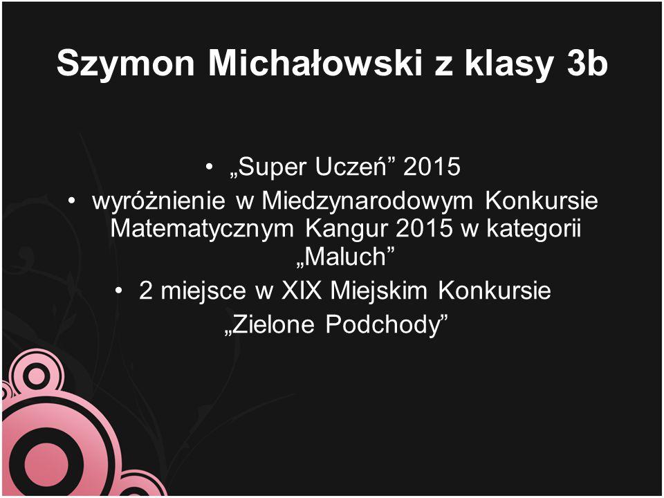 Szymon Michałowski z klasy 3b
