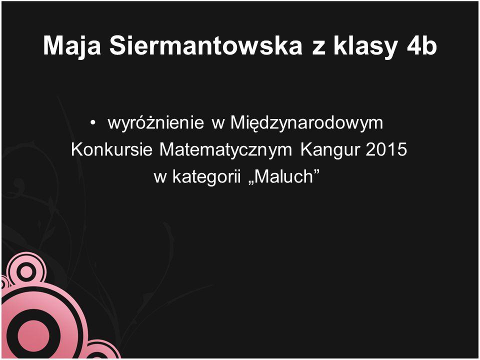 Maja Siermantowska z klasy 4b