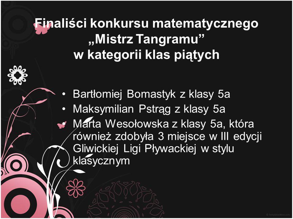 """Finaliści konkursu matematycznego """"Mistrz Tangramu w kategorii klas piątych"""