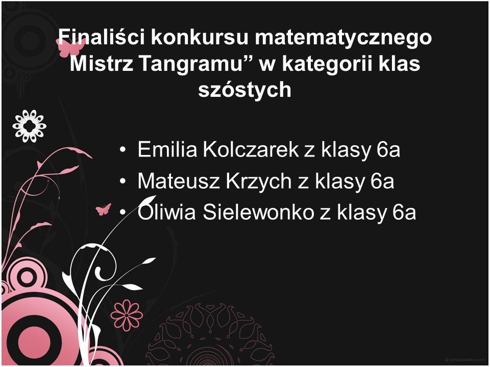 Finaliści konkursu matematycznego Mistrz Tangramu w kategorii klas szóstych