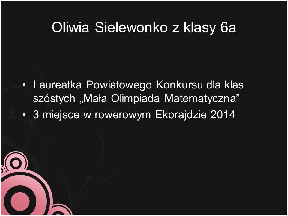 Oliwia Sielewonko z klasy 6a