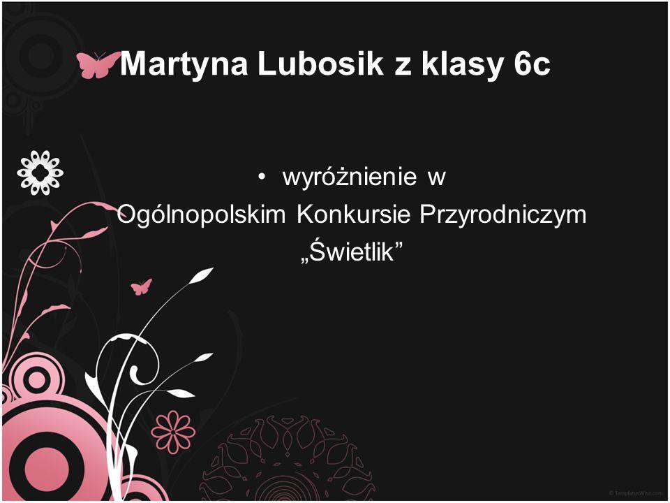 Martyna Lubosik z klasy 6c