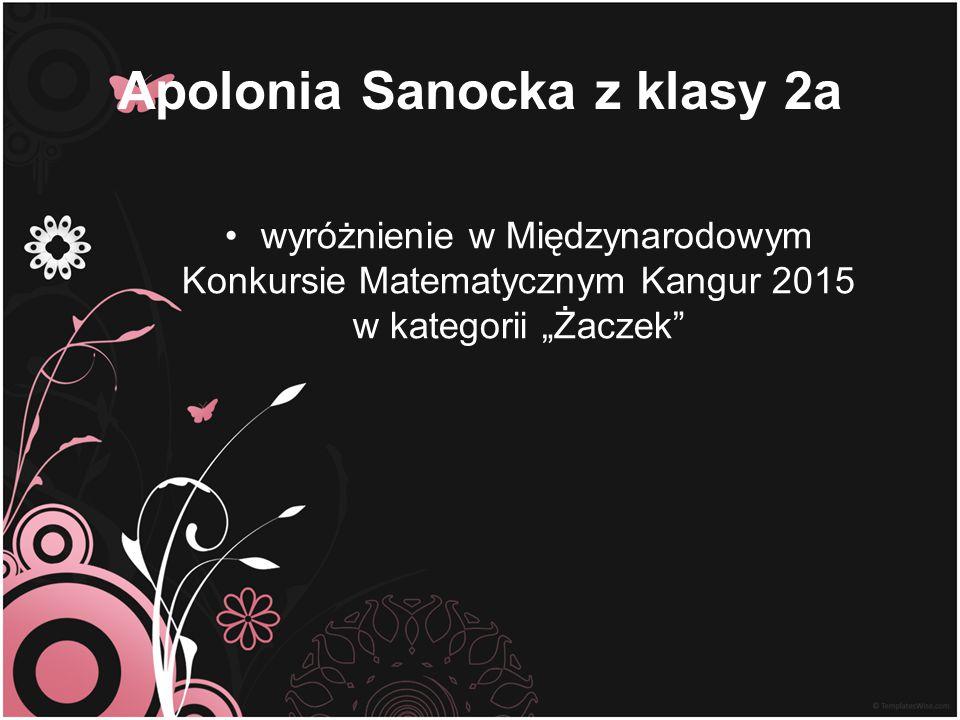 Apolonia Sanocka z klasy 2a
